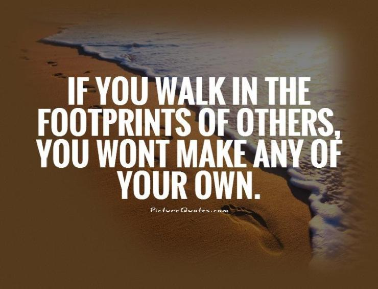 walk in your own prints