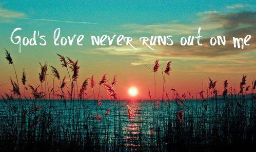 gods-love never runs out
