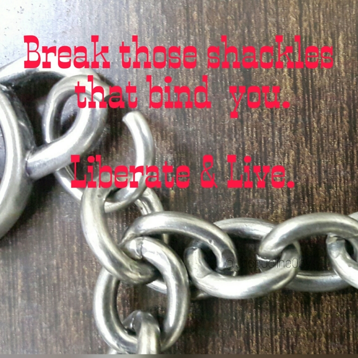 Break the Chains, Life lessons, Quotes, Motivation
