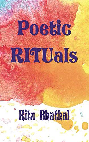 Author Zone, Ritu Bhathal, Poetic Rituals, Writer