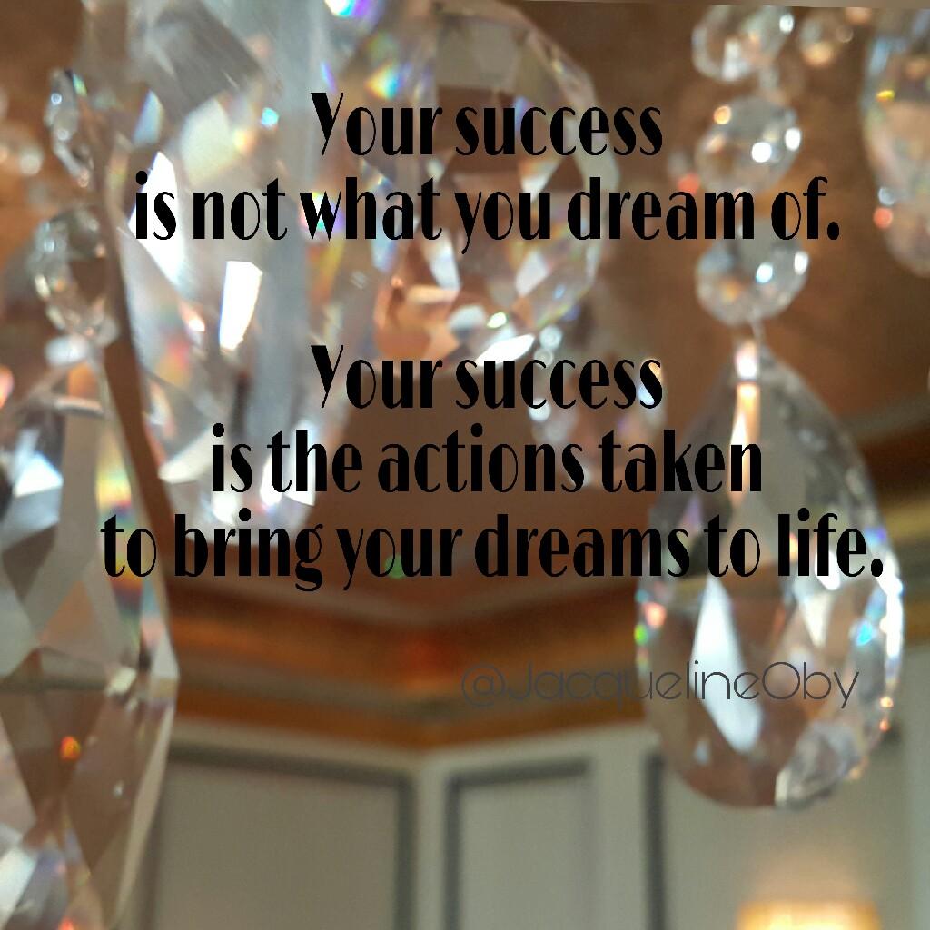 Success Quotes, Dreams, Inspiration