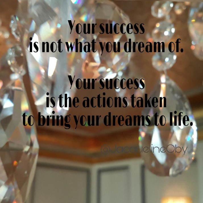 Success Quotes, Dreams, Inspiration