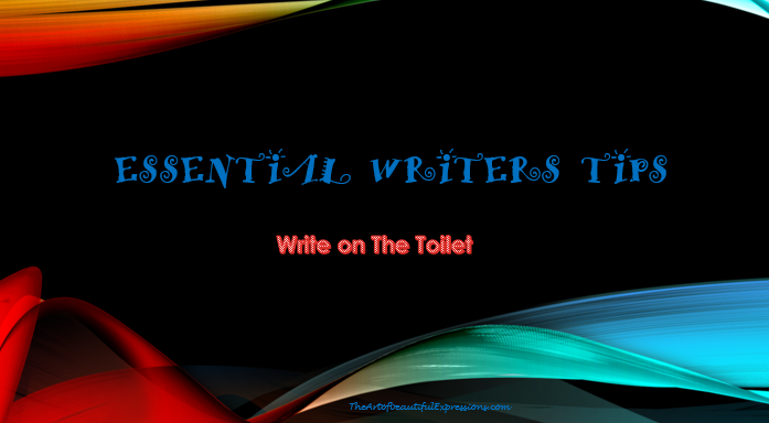 Write till you get that book done.Toilet writing, writers tips, book writing, writing habits, best practice, unconventional approach