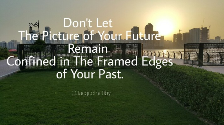 Quotes, Wisdom, Your Future, Life, Photographs, Jacqueline Oby-Ikocha