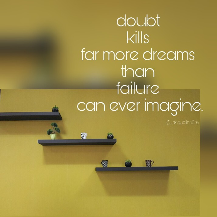 Kill The Doubt, Quotes, Live Your Dreams, Inspiration and Motivation