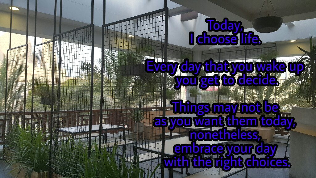 Life quotes, Today, Positivism, Choices