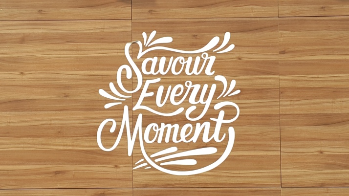 Savour Every Moment, Life Offers No Do Overs, Every day counts