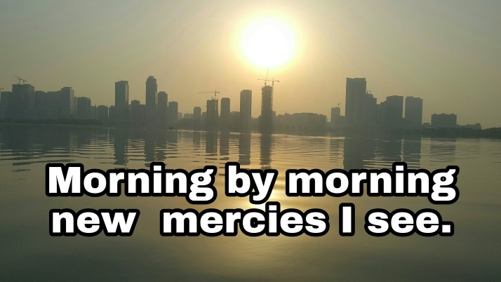 Mercies, Gratitude, A new day